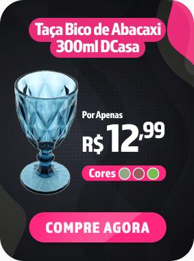 Taça bico de abacaxi Dcasa